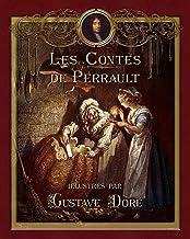 Les Contes de Perrault illustrés par Gustave Doré (Contes de ma mère l'Oye) (French Edition)