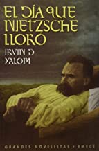 El dia que Nietzsche lloro/ The Day that Nietzsche Cry (Spanish Edition)