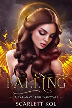 Falling (A Faraway High Fairytale Book 1)
