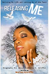 Releasing Me: Biography all about Kimberly Y. Griffin Kindle Edition