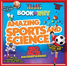Amazing Sports and Science (TIME For Kids Book of WHY): 250 Facts Kids Want to Know (TIME for Kids Big Books of WHY)