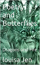 Poetry and Butterflies : Dragons and Fire