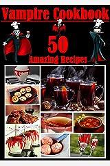 Vampire Cookbook: 50 Amazing Recipes Kindle Edition