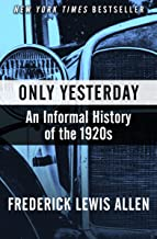 Only Yesterday: An Informal History of the 1920s (Harper Perennial Modern Classics) (English Edition)