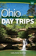 Ohio Day Trips by Theme (Day Trip Series)