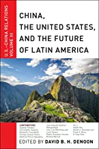 China, The United States, and the Future of Latin America: U.S.-China Relations, Volume III