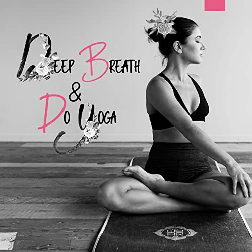 Deep Breath & Do Yoga: Find Your Inner peace, Soothing ...