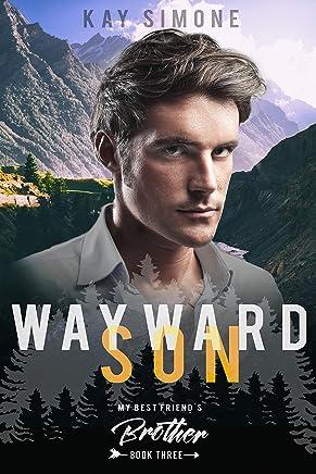 Wayward Son (My Best Friend's Brother Book 3) (English Edition)