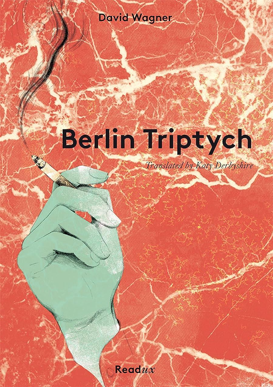 メロディー運河引き付けるBerlin Triptych (English Edition)