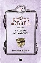 La ley de los varones (Los Reyes Malditos 4): Los Reyes Malditos IV (Spanish Edition)