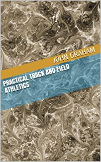 Practical Track and Field Athletics (English Edition)