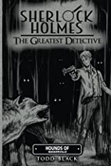 Sherlock Holmes - The Greatest Detective: Hounds Of Baskerville Kindle Edition