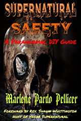 Supernatural Safety: A Paranormal DIY Guide Kindle Edition