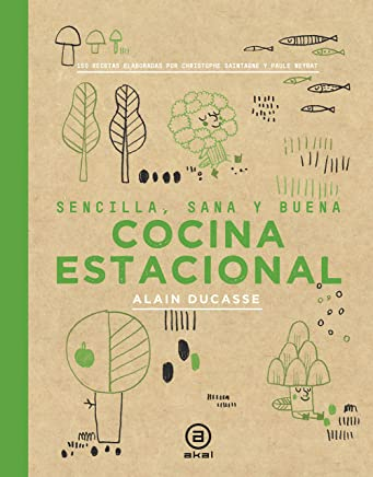 Cocina estacional: Sencilla, sana y buena / 150 recetas elaboradas por Christophe Saintage y Paule Neyrat: 13