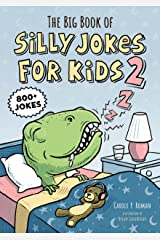 The Big Book of Silly Jokes for Kids 2: 800+ Jokes Kindle Edition