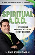 Spiritual A. D. D.: Overcoming Spiritual Attention Deficit Disorder