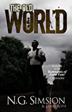 The Old World: a dystopian post-apocalyptic science fiction series (Remnants of Zone Four Chronicles Book 5)