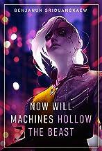 Now Will Machines Hollow the Beast (Machine Mandate Book 2)