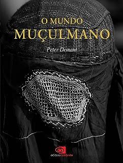 Mundo Muçulmano, O (Portuguese Edition)