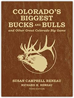 Colorado's Biggest Bucks and Bulls And Other Great Colorado Big Game