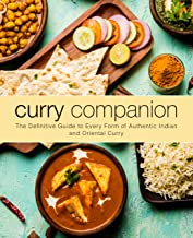 Curry Companion: The Definitive Guide to Every Form of Authentic Indian and Oriental Curry