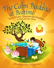 Calm Buddha at Bedtime: Tales of Wisdom, Compassion and Mindfulness to Read with Your Child