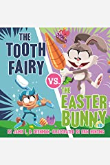 The Tooth Fairy vs. the Easter Bunny Kindle Edition