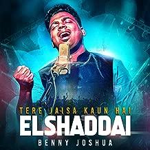 Elshaddai - Tere Jaisa Kaun Hai