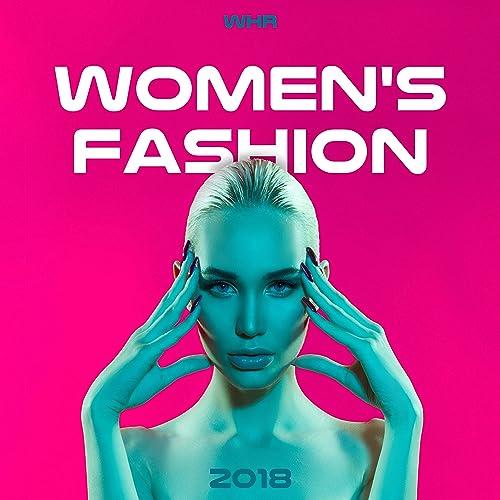 2018 Women's Fashion - Fashion Week Background Music, Dance & House