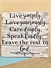 Larmai Live Simply Love Generously Care Deeply Speak Kindly Leave The Rest to God Inspiration Quotes Home Decor Rustic Funny Quote Plaque Home Craft Sign for Women Men