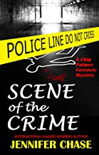 Scene of the Crime (A Chip Palmer Forensic Mystery Book 2)