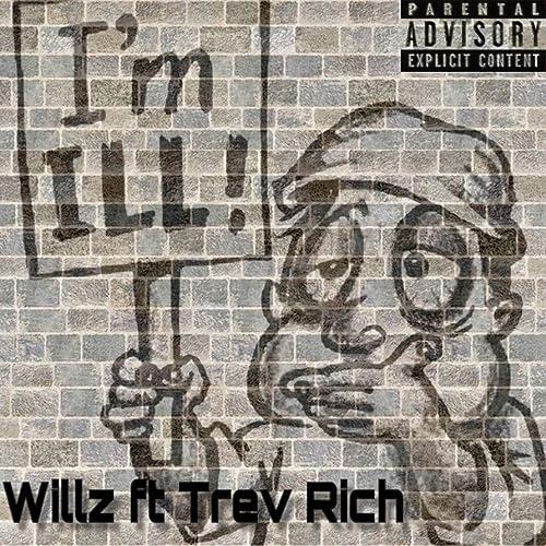 Im Ill (feat. Trev Rich) [Explicit] de Willz en Amazon ...