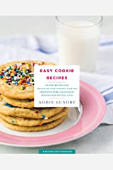 Easy Cookie Recipes: 103 Best Recipes for Chocolate Chip Cookies, Cake Mix Creations, Bars, and Holiday Treats Everyone Will Love (RecipeLion) Kindle Edition