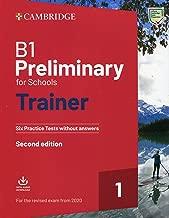 Preliminary for schools trainer. Six practice tests without answers. For updated 2020 exam. Per le Scuole superiori. Con File audio per il download: 1