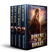 Romance in the Rockies Books 1, 2, & 3 and the Novella A Lady in Defiance--The Lost Chapters: Inspirational Historical Western Romances Box Set with Bonus Content