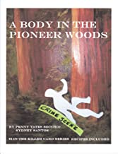 A Body In The Pioneer Woods (The Killer Card Series)