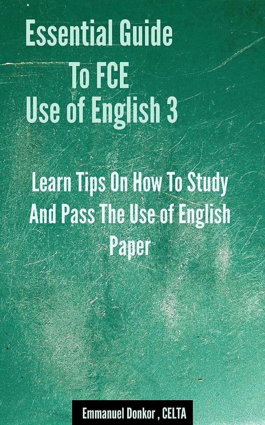 仮装巨大フックEssential Guide To FCE Use of English: Learn Tips On How To Study And Pass The Use of English Paper (3) (Essential Guide To FCE Listening & Speaking) (English Edition)
