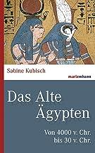 Das Alte Ägypten: Von 4000 v. Chr. bis 30 v. Chr. (marixwissen) (German Edition)