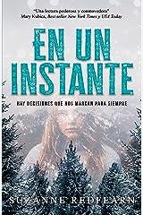 En un instante: Hay decisiones que nos marcan para siempre (Spanish Edition) Kindle Edition