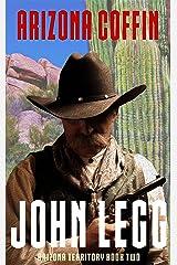 Arizona Coffin: (Arizona Territory Book 2) Kindle Edition
