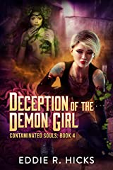 Deception of the Demon Girl (Contaminated Souls Book 4) Kindle Edition