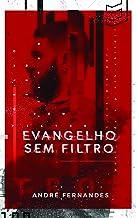 EVANGELHO SEM FILTRO
