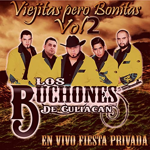 Viejitas Pero Bonitas, Vol.2 (En Vivo) [Explicit] by Los Buchones de Culiacan on Amazon Music - Amazon.com