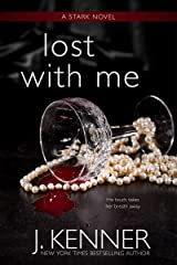 Lost With Me (The Stark Saga Book 5) Kindle Edition