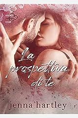 La prospettiva di te: Love in LA #1 (Italian Edition) Kindle Edition