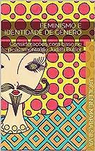 Feminismo e Identidade de Gênero: Considerações com base no pensamento de Judith Butler (Portuguese Edition)