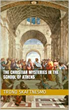 The Christian Mysteries in The School of Athens