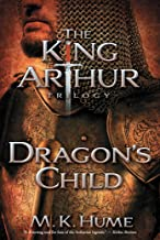 The King Arthur Trilogy Book One: Dragon's Child