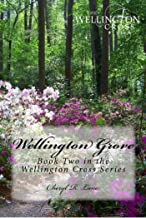 Wellington Grove (Wellington Cross Series Book 2)