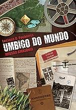 UMBIGO DO MUNDO: Missão Amazônia (Portuguese Edition)